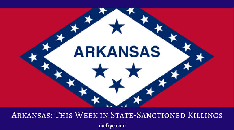 Arkansas' macabre decision to kill eight death row inmates this week